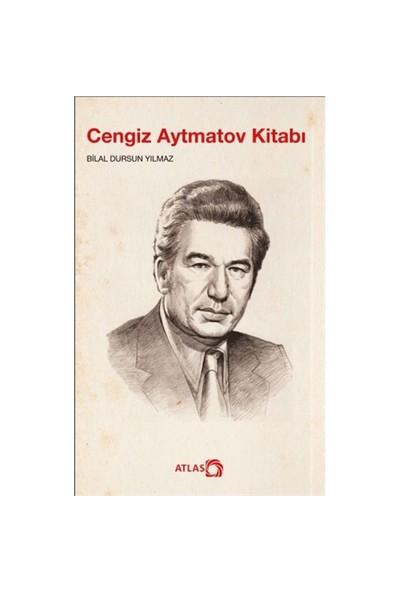 Cengiz Aytmatov Kitabı - Bilal Dursun Yılmaz