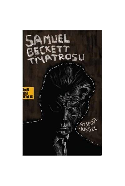 Samuel Beckett Tiyatrosu-Ayşegül Yüksel