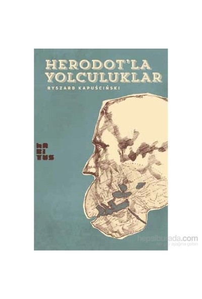 Herodot'La Yolculuklar-Ryszard Kapuscinski