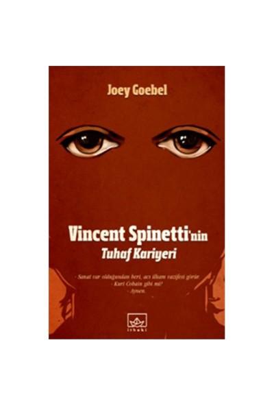Vincent Spinetti'nin Tuhaf Kariyeri - Joey Goebel