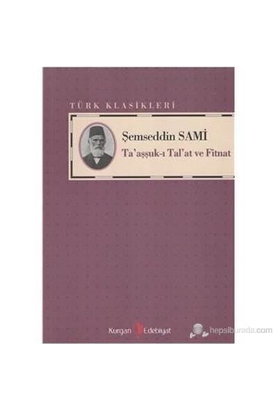 Ta'Aşşuk-I Tal'At Ve Fitnat-Şemseddin Sami