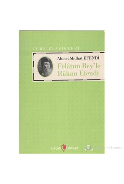 Felatun Bey'Le Rakım Efendi-Ahmet Mithat Efendi