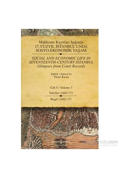Mahkeme Kayıtları Işığında 17. Yüzyıl İstanbul'Unda Sosyo-Ekonomik Yaşam Cilt 5 / Social And Economı-Kolektif