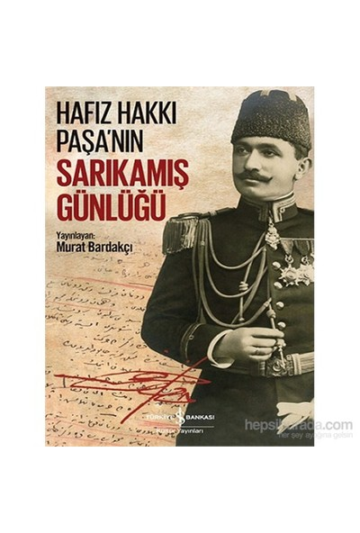 Hafız Hakkı Paşa'nın Sarıkamış Günlüğü - Murat Bardakçı