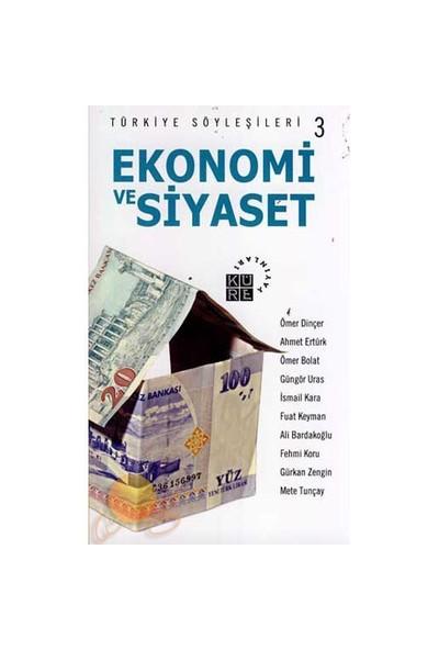 Türkiye Söyleşiler 3 - Ekonomi Ve Siyaset-Kolektif