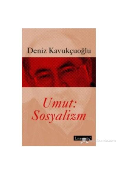 Umut Sosyalizm-Deniz Kavukçuoğlu