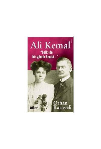 """Ali Kemal """"belki De Bir Günah Keçisi…"""""""
