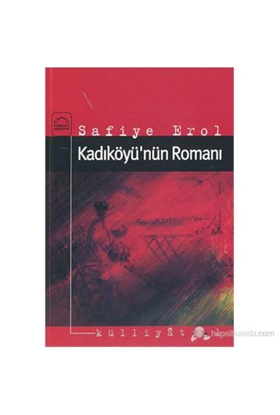 Kadıköyü'Nün Romanı-Safiye Erol
