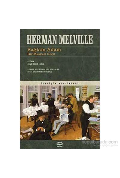 Sağlam Adam Bir Maskeli Geçit-Herman Melville