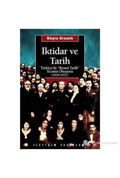 """İktidar Ve Tarih - Türkiye'De """"Resmî Tarih"""" Tezinin Oluşumu (1929-1937)-Büşra Ersanlı"""