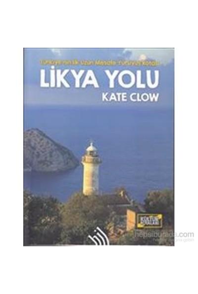Likya Yolu : Türkiye'nin İlk Uzun Mesafe Yürüyüş Rotası - Kate Clow