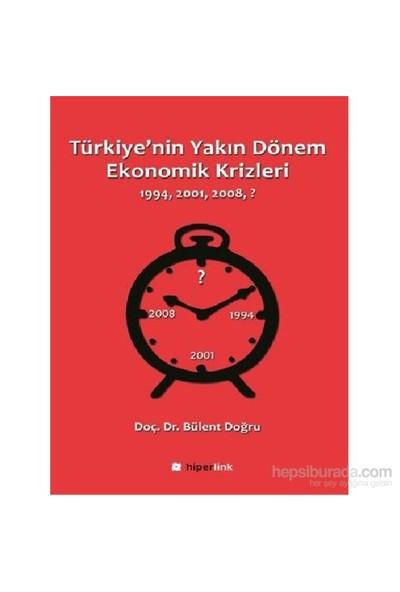 Türkiyenin Yakın Dönem Ekonomik Krizleri 1994-2001-2008-Bülent Doğru