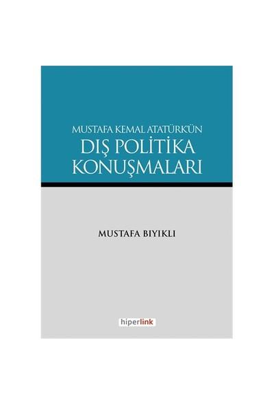 Mustafa Kemal Atatürk'Ün Dış Politika Konuşmaları-Mustafa Bıyıklı