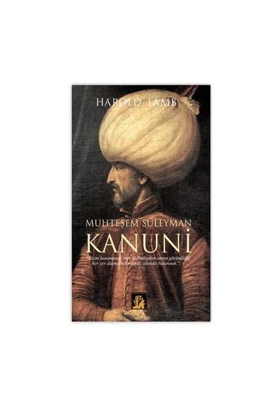 Muhteşem Süleyman Kanuni - Harold Lamb