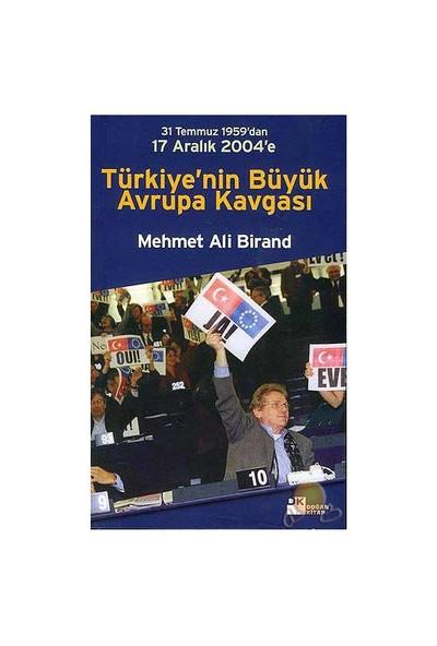 Türkiye'Nin Büyük Avrupa Kavgası 1959 - 2004-Mehmet Ali Birand