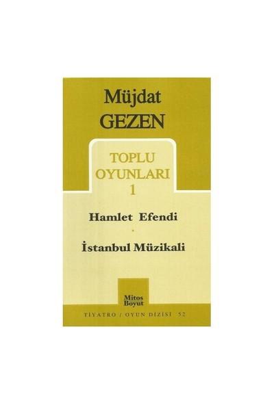 Toplu Oyunları 1 Hamlet Efendi / İstanbul Müzikali-Müjdat Gezen