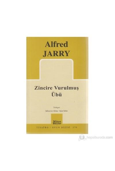 Zincire Vurulmuş Übü-Alfred Jarry