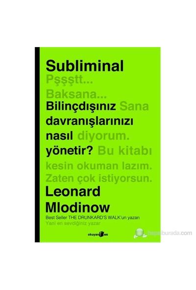 Subliminal - Bilinçdışınız Davranışlarınızı Nasıl Yönetir? - Leonard Mlodinow