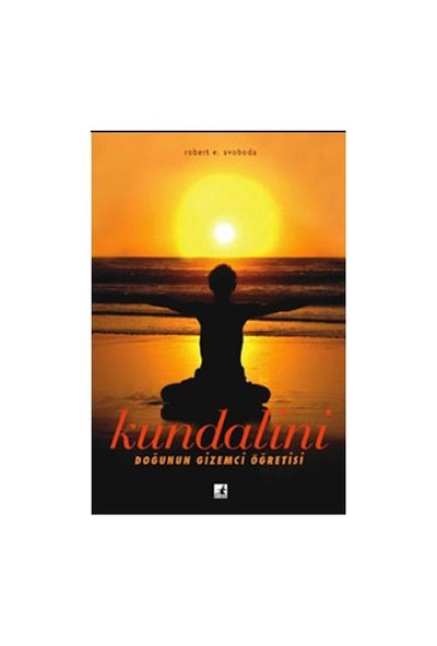 Kundalini - Robert E. Svoboda