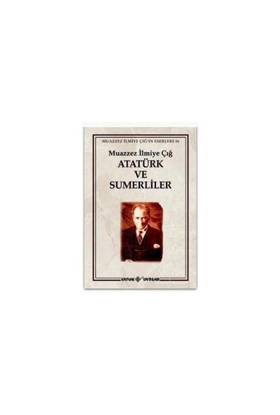 Atatürk Ve Sumerliler - Muazzez İlmiye Çığ