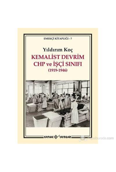 Kemalist Devrim Chp Ve İşçi Sınıfı (1919-1946)-Yıldırım Koç