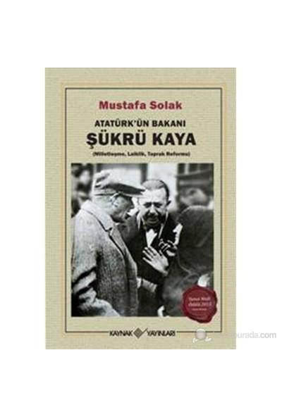 Atatürk'Ün Bakanı Şükrü Kaya-Mustafa Solak