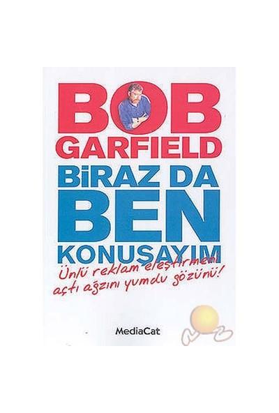 Biraz Da Ben Konuşayım-Bob Garfield
