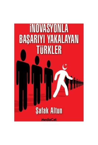 İnovasyonla Başarıyı Yakalayan Türkler-Şafak Altun