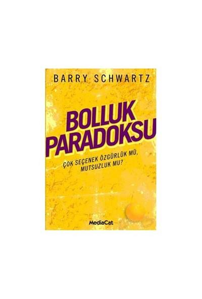 Bolluk Paradoksu-Barry Schwartz