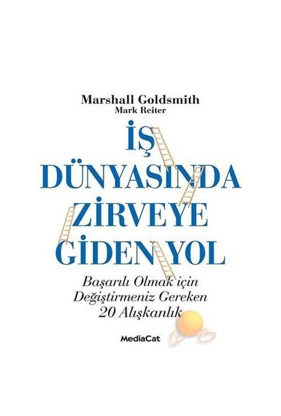İş Dünyasında Zirveye Giden Yol - Marshall Goldsmith