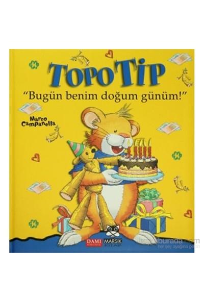 Topo Tip - Bugün Benim Doğum Günüm!-Marco Campanella