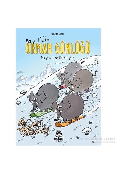 Bay Fil'İn Orman Günlüğü – Maymunlar Eğleniyor-Roberto Totaro