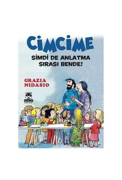 Cimcime: Şimdi De Anlatma Sırası Bende-Grazia Nidasio