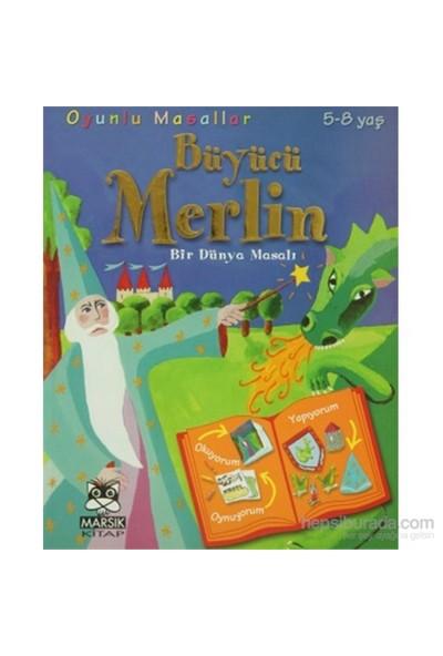 Oyunlu Masallar - Büyücü Merlin-Marie Emmanuelle Lips