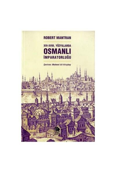 XVI. - XVII. Yüzyıllarda Osmanlı İmparatorluğu