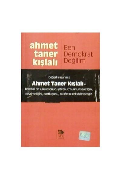 Ben Demokrat Değilim-Ahmet Taner Kışlalı