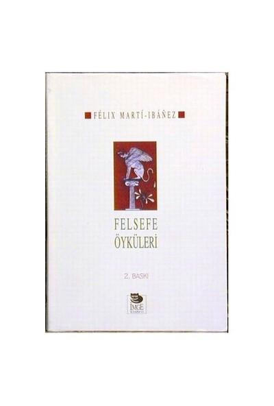 Felsefe Öyküleri-Felix Marti-Ibanez