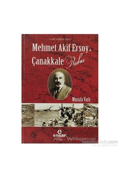 Mehmet Akif Ersoy Ve Çanakkale Ruhu-Mustafa Varlı