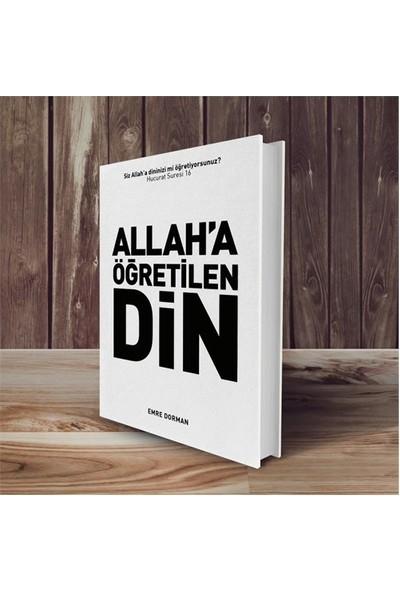 Allah'A Öğretilen Din - Emre Dorman