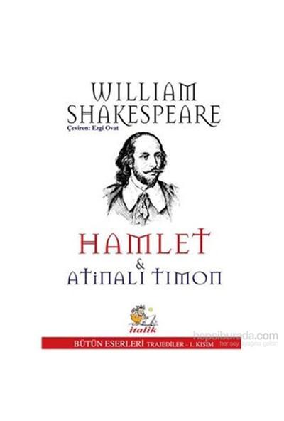 Hamlet Ve Atinalı Timon-William Shakespeare