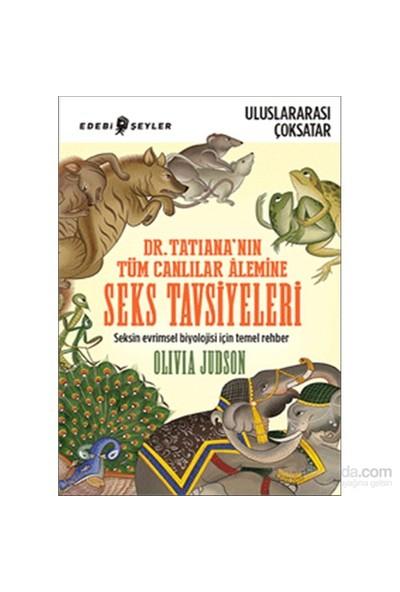 Dr. Tatiana'Nın Tüm Canlılar Âlemine - Seks Tavsiyeleri-Olivio Judson