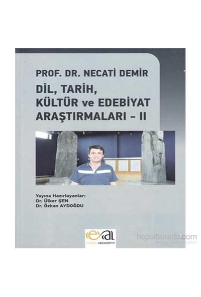 Dil, Tarih, Kültür Ve Edebiyat Araştırmaları - Iı-Necati Demir