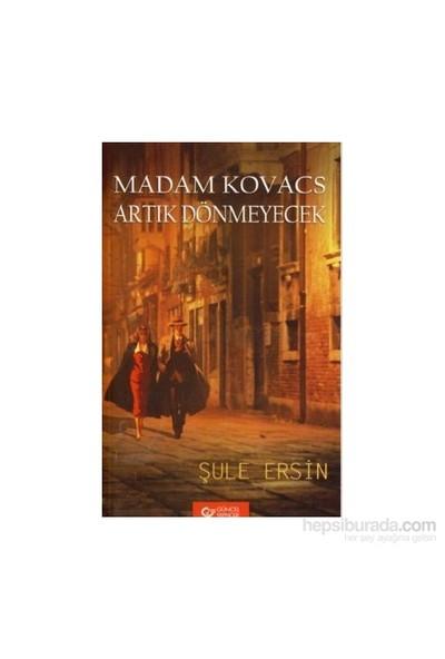 Madam Kovacs Artık Dönmeyecek-Şule Ersin
