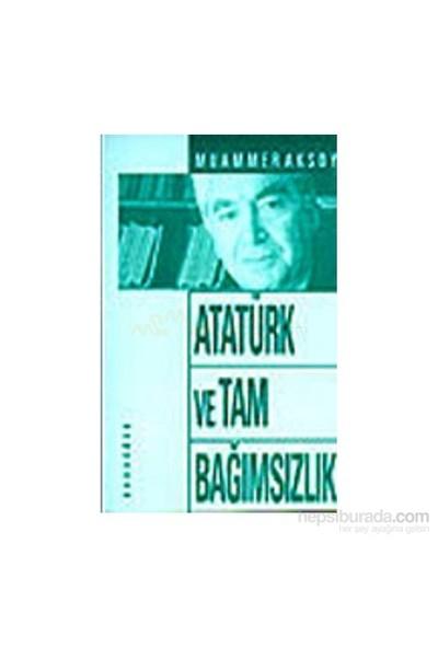 Atatürk Ve Tam Bağımsızlık