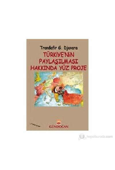 Türkiye'Nin Paylaşılması Hakkında Yüz Proje-Trandafir G. Djuvara