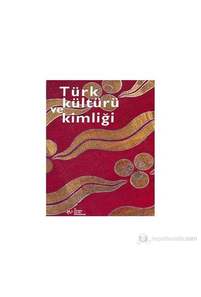 Türk Kültürü Ve Kimliği (Karton Kapak)-Kolektif