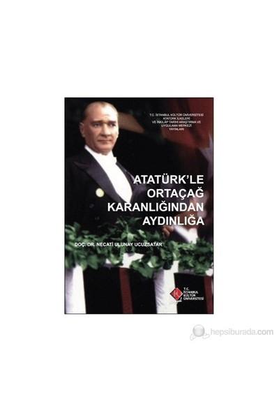 Atatürk'Le Ortaçağ Karanlığından Aydınlığa-Necati Ulunay Ucuzsatar