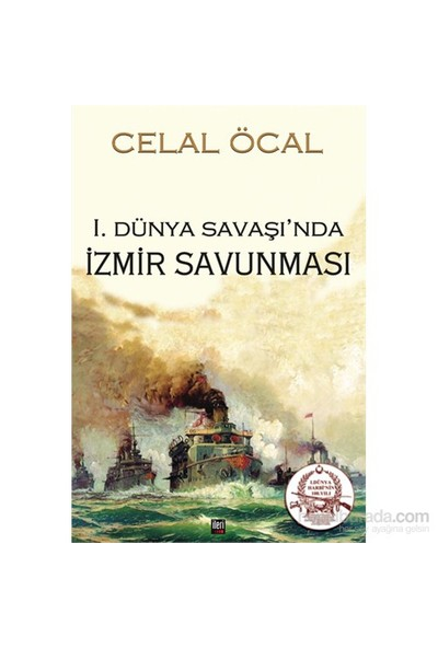 I. Dünya Savaşı'Nda İzmir Savunması-Celal Öcal
