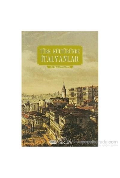 Türk Kültüründe İtalyanlar-Oğuz Karakartal
