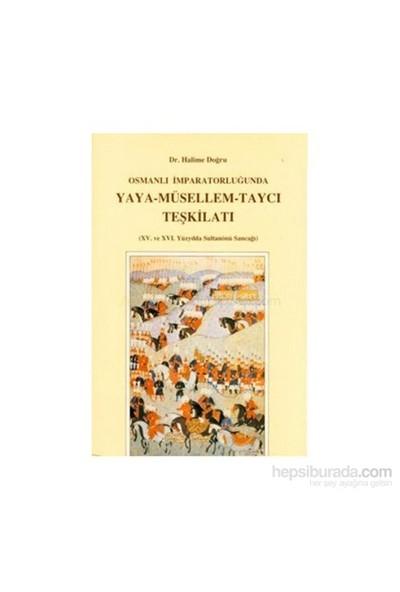 Osmanlı İmparatorluğu'Nda Yaya - Müsellem - Taycı Teşkilatı-Halime Doğru